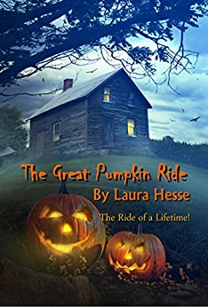 The Great Pumpkin Ride - A humorous Halloween adventure story for kids (Ghosts, Horses, Mystery, The Holiday Series Book 2) by [Laura Hesse, Dianne Andrews]