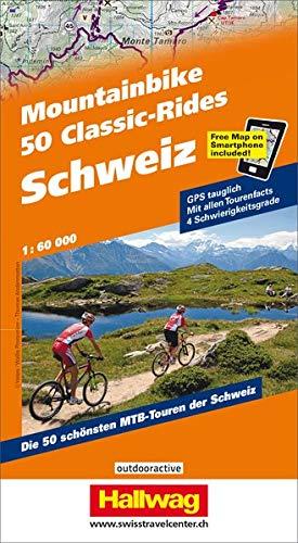 Schweiz, 50 Mountainbike Classic-Rides: GPS Tauglich, Mit allen Tourenfacts, 3 Schwierigkeitsgrade, Free Map on Smartphone included! (Hallwag Führer und Atlanten)