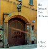 Songtexte von Penguin Cafe Orchestra - A Brief History