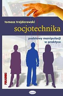 Socjotechnika: Podstawy manipulacji w praktyce
