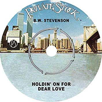 Holdin' on for Dear Love