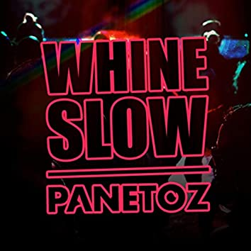 Whine Slow