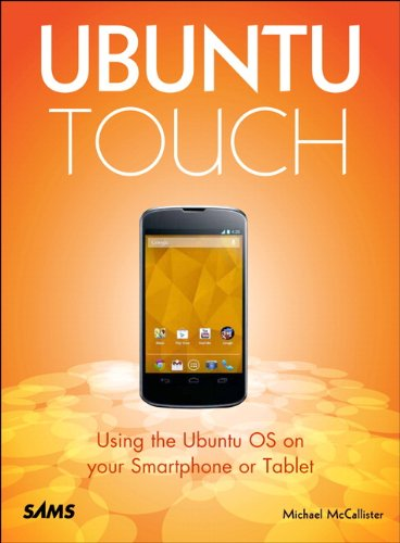 Ubuntu Touch:Using the Ubuntu OS on your Smartphone or Tablet