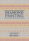 DIAMOND PAINTING - Carnet de suivi: Conservez Précieusement les Informations relatives à vos Créations en Peinture Diamant et Broderie Diamant  ... Strass 5D  Activité Manuelle Diamant