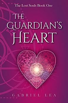 The Guardian's Heart: YA Fantasy Romance Series (The Lost Souls Book 1) by [Gabriel Lea]