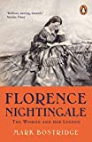 Florence Nightingale: The Woman and Her Legend: 200th Anniversary Edition - Mark Bostridge