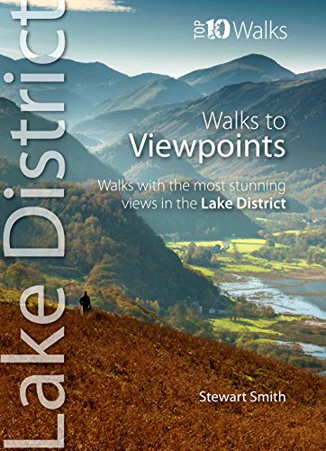 Walks to Viewpoints (Lake District - Top 10 Walks)