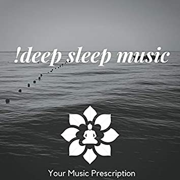!Deep Sleep Music