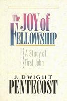 Joy of Fellowship: A Study of First John