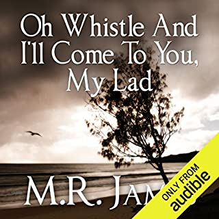 Oh Whistle and I'll Come to You, My Lad                   By:                                                                                                                                 M. R. James                               Narrated by:                                                                                                                                 David Suchet                      Length: 50 mins     1,488 ratings     Overall 3.7