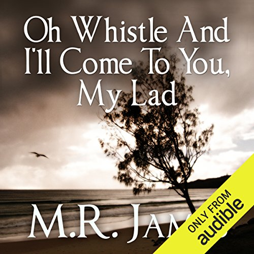 Oh Whistle and I'll Come to You, My Lad audiobook cover art