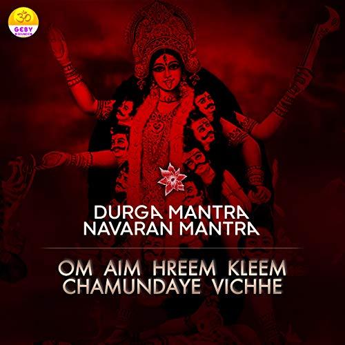 Durga Mantra - Navaran Mantra (Om Aim Hreem Kleem Chamundaye Vichhe)