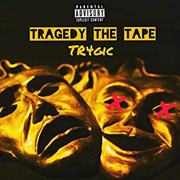 Tragedy the Tape