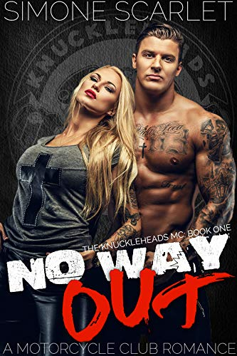 No Way Out: An Bad-Boy Military MC Club Romance (The Knuckleheads MC Book 1)