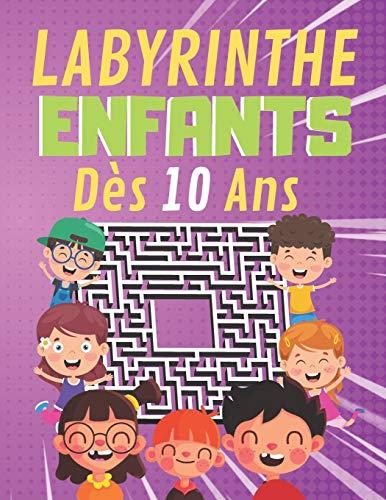 Labyrinthe Enfants Dès 10 Ans: 100 labyrinthe facile et amusant, Développer des compétence, jeux divertissants passionnants pour les Enfants à découvrir pour fille et garçon