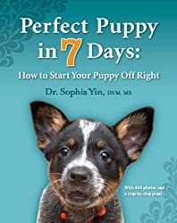 Image: Perfect Puppy in 7 Days: How to Start Your Puppy Off Right | Kindle Edition | by Sophia A. Yin (Author), Lili Chin (Illustrator). Publisher: CattleDog Publishing (August 2, 2011)