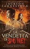 La vendetta di Shu Wei: Il viaggio di un giovane nelle profondità del mondo criminale (Italian Edition)