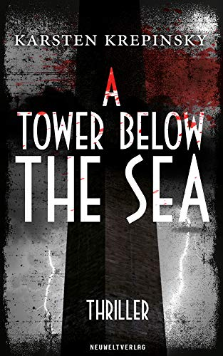 A Tower Below The Sea: Thriller (English Edition)