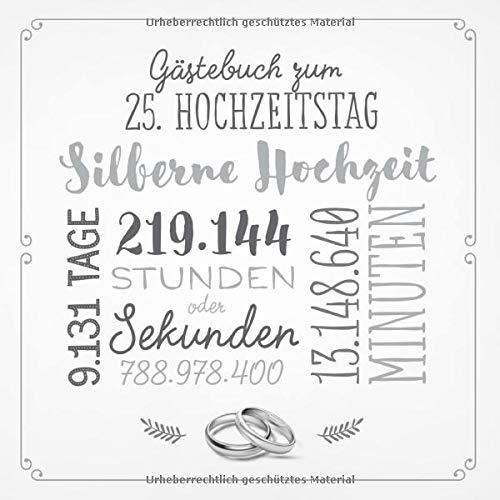 Gästebuch zum 25. Hochzeitstag ~ Silberne Hochzeit: Deko & Geschenk zur Feier der Silberhochzeit -...