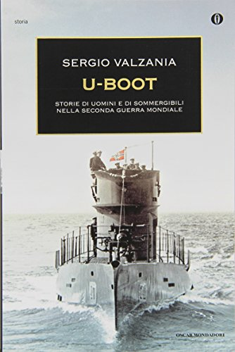 U-Boot. Storie di uomini e di sommergibili nella seconda guerra mondiale