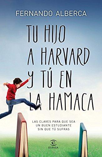 Tu hijo a Harvard y tú en la hamaca (Espasa Hoy)