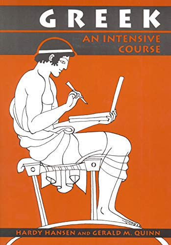 Compare Textbook Prices for Greek: An Intensive Course, 2nd Revised Edition 2nd Revised Edition ISBN 9780823216635 by Hansen, Hardy,Quinn, Gerald M.
