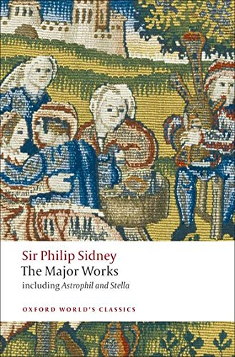 Sidney, P: Sir Philip Sidney: The Major Works (Oxford World's Classics)