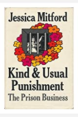 Kind and Usual Punishment by Jessica. Mitford (September 19,1974) Hardcover