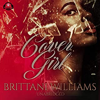 Cover Girl     Prized Posessions              By:                                                                                                                                 Brittani Williams                               Narrated by:                                                                                                                                 Nicole Small                      Length: 5 hrs and 43 mins     20 ratings     Overall 4.0