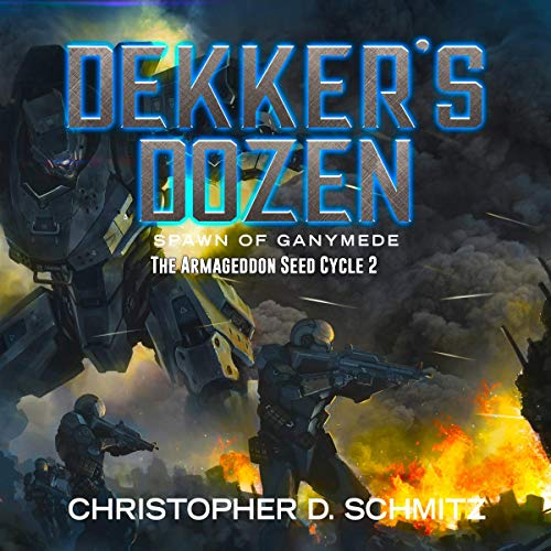 Dekker's Dozen: Spawn of Ganymede audiobook cover art