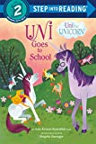 Uni Goes to School (Uni the Unicorn) (Step into Reading)