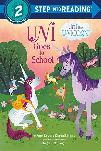 Uni Goes to School (Uni the Unicorn) (Step into Reading)