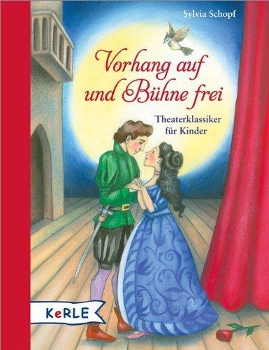 Vorhang auf und Bühne frei: Theaterklassiker für Kinder by Sylvia Schopf(9. Januar 2013)