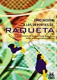 Iniciación a los deportes de raqueta/ Racquet sports for beginners