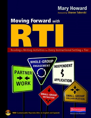 Moving Forward with RTI: Reading and Writing Activities for Every Instructional Setting and Tier: Small-Group Instruction, Independent Application, ... Engagement, and Small-Group Collaboration
