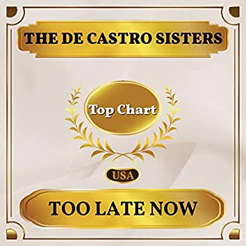 Too Late Now (Billboard Hot 100 - No 66)