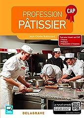 Profession Pâtissier Cap - Manuel élève (2016) de Jean-Charles Balthazard