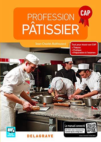 Profession pâtissier CAP - édition 2016 (CAP hôtellerie restauration)