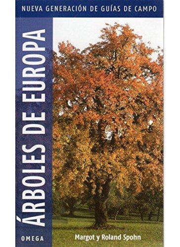 ARBOLES DE EUROPA.NUEVA GENERACION (GUIAS DEL NATURALISTA-ARBOLES Y ARBUSTOS)