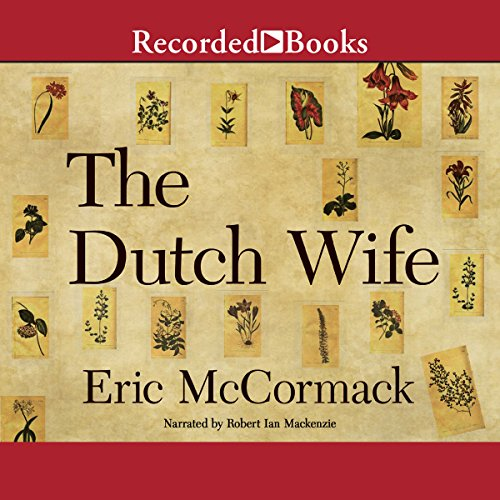 The Dutch Wife                   By:                                                                                                                                 Eric McCormack                               Narrated by:                                                                                                                                 Robert Ian Mackenzie                      Length: 9 hrs and 34 mins     Not rated yet     Overall 0.0