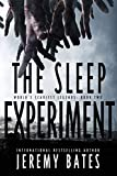 The Sleep Experiment: An edge-of-your-seat psychological thriller (World's Scariest Legends, Band 2)