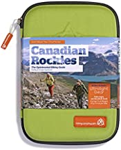 Don't Waste Your Time in the Canadian Rockies: The Opinionated Hiking Guide