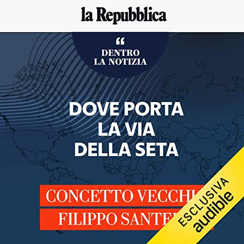 Dove porta la Via della Seta audiobook cover art