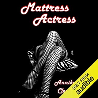 Mattress Actress                   By:                                                                                                                                 Annika Cleeve                               Narrated by:                                                                                                                                 Lisa Moule                      Length: 10 hrs and 44 mins     11 ratings     Overall 4.3