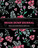 Brain Dump Journal: Daily Write & List Ideas, Goals, & Thoughts, Clear Your Mind & Head Of Things By Journaling, Notebook
