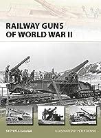 Railway Guns of World War II (New Vanguard)