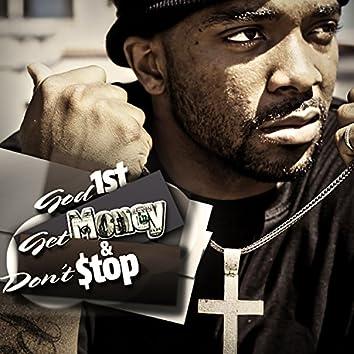 God 1st, Get $ & Don't Stop