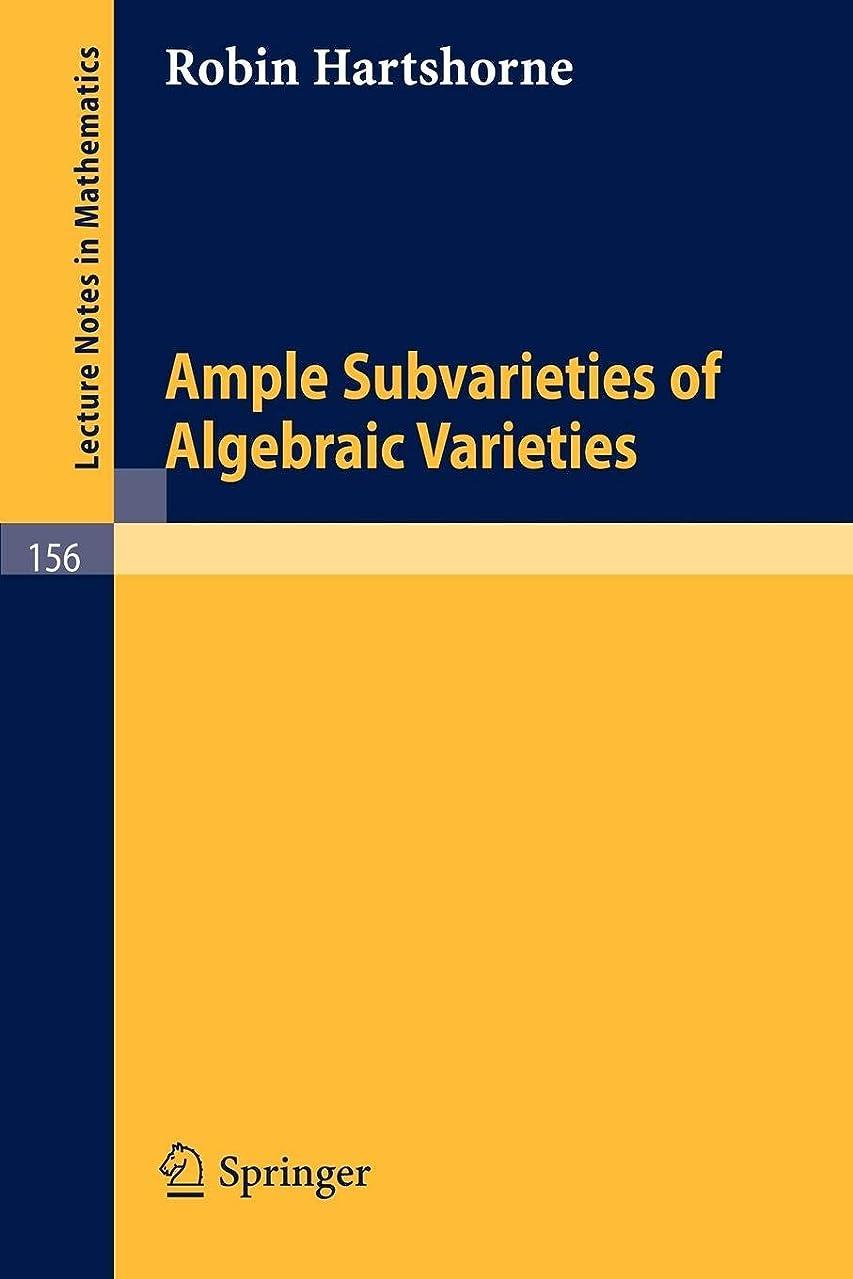 拘束する縁石腸Ample Subvarieties of Algebraic Varieties (Lecture Notes in Mathematics)