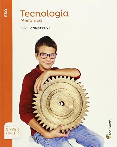 TECNOLOGIA ESO MECANICA SERIE CONSTRUYE SABER HACER - 9788468031736
