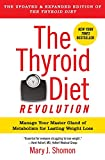 The Thyroid Diet Revolution: Manage Your Master Gland of Metabolism for Lasting Weight